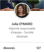 Julia EYMARD Adjointe responsable d'équipe à la société générale
